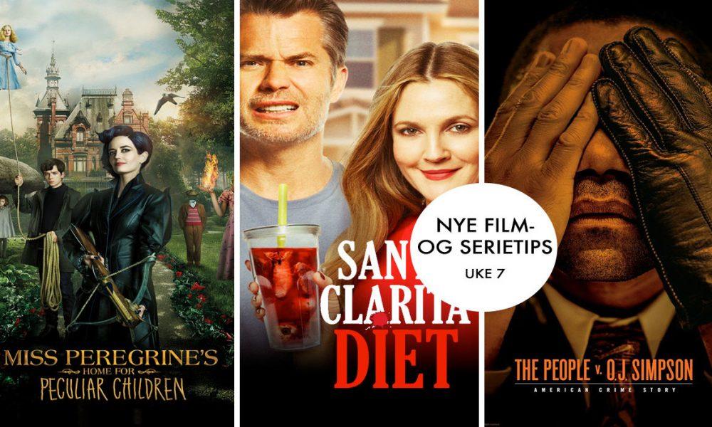 Ukens film- og serietips er Miss Peregrine's Home for Peculiar Children, Santa Clarita Diet og American Crime Story: The People v. O.J Simpson.